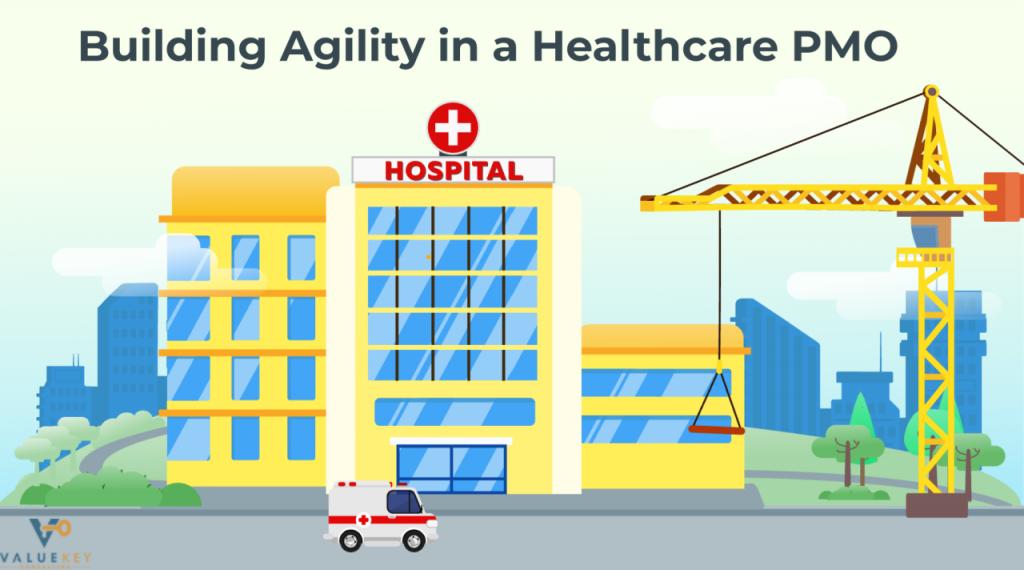Building Agility in a Healthcare PMO